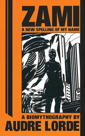 Book cover of Zami A New Spelling of my Name by Audre Lorde
